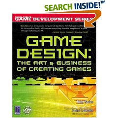 game_design_the_art_and_business_of_creating_games